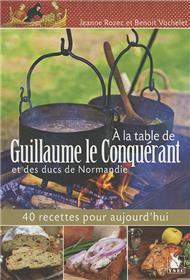 A La Table De Guillaume Le Conquerant