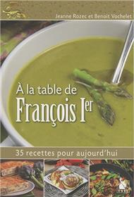 A La Table De Francois 1Er