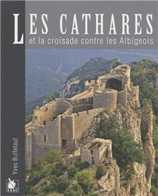 Les Cathares Et La Croisade Contre Les Albigeois
