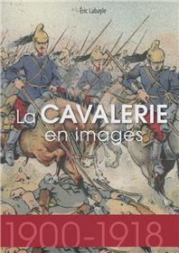 La Cavalerie En Images 1914-1918