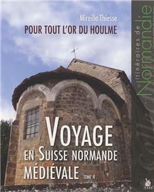 Voyage En Suisse Normande Medievale Tome 4