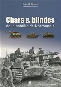 Chars Et Blindes De La Bataille De Normandie Tome Ii