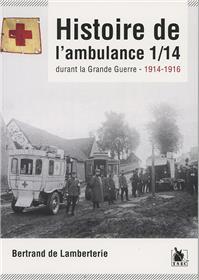Histoire De L´Ambulance 1/14 Durant La Grande Guerre - 1914-1916 /14 Au Combat