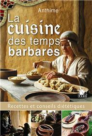 La Cuisine Des Temps Barbares