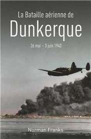 La Bataille Aérienne De Dunkerque