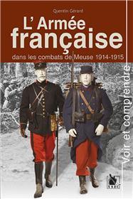 L´Armée Française Dans Les Combats De Meuse 1914-1915