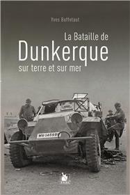 La Bataille De Dunkerque Sur Terre Et Sur Mer