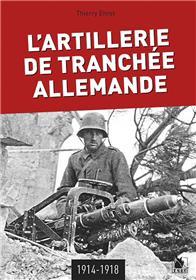 L´Artillerie De Tranchée Allemande 1914-1918