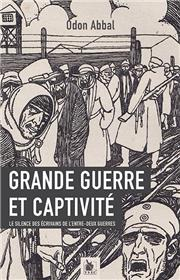Grande Guerre Et Captivité : Le Silence Des Écrivains De L´Entre-Deux-Guerres