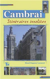 Cambrai Itineraires Insolites