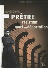 Joseph Kerebel Pretre Resistant Mort En Deportation