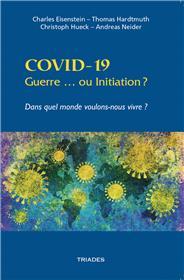 COVID-19. Guerre ou Initiation ?