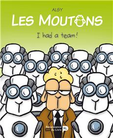 Les Moutons (T3) : I had a team !