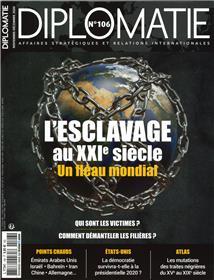 Diplomatie N°106  L´Esclavage  au XXIe siècle - octobre/novembre 2020