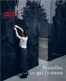 Alternatives théâtrales N°142 Bruxelles, ce qui s´y trame - Décembre 2020