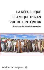 La République islamique d´Iran vue de l´intérieur