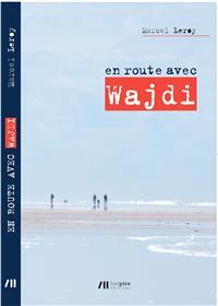 En route avec Wajdi