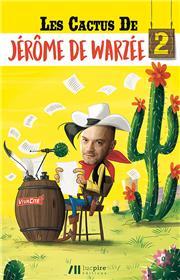 Les cactus de Jérôme de Warzée T2