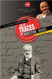 Sur Les Traces De Victor Hugo