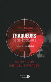 Traqueurs De Genocidaires. Sur Les Traces Destueurs Rwandais