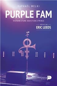 Purple Fam. Histoire D´Une Addiction A Prince