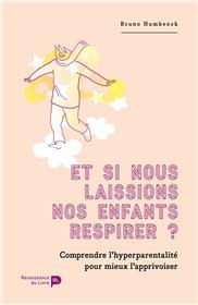 Et Si Nous Laissions Nos Enfants Respirer ?