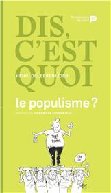 Dis, C´Est Quoi Le Populisme ?