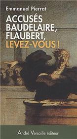 Accuses Flaubert Baudelaire Levez Vous