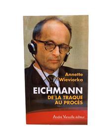 Eichmann De La Traque Au Proces