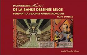 Dictionnaire Illustree De La Bande Dessinee Belge Sous L Occupation