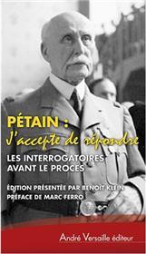 J Accepte De Repondre : Interrogatoires Avant Le Proces Avril Juin 1945