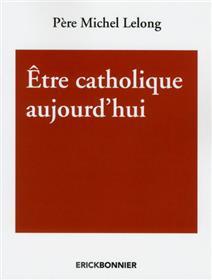 Etre catholique aujourd´hui
