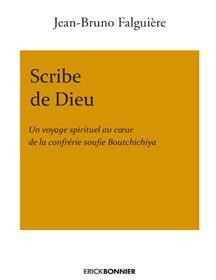 Scribe de Dieu - Un voyage spirituel au coeur de la confrérie soufie Boutchichiya