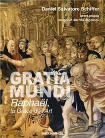 Gratia Mundi, Raphaël la grâce de l´art
