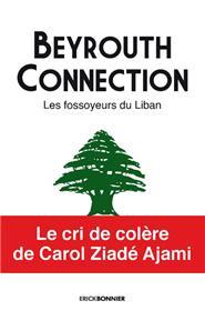 Beyrouth connection - Les fossoyeurs du Liban