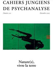 Cahiers Jungiens de Psychanalyse n°152 - Nature(s), vive la terre - Janvier 2021