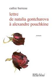Lettre de Natalia Gontcharova à Alexandre Pouchkine
