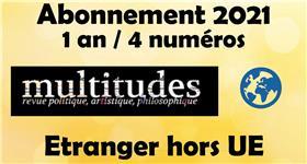 Multitudes  Abonnements Hors Union Européenne VOL/2021 (4 NUMEROS/1 an)