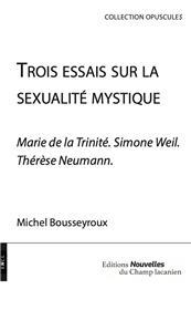 Trois essais sur la sexualité mystique