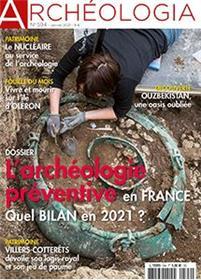 Archeologia n°594 - L´archéologie préventive en France - Janvier 2021