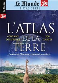 Le Monde/La Vie - Atlas de la Terre : comment l´homme a dominé la nature - Février 2021
