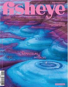 Fisheye N°45 - les arpenteurs de paysages-  janvier/février 2021