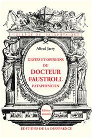 Gestes et opinions du docteur Faustroll, pataphysicien. Édition annotée