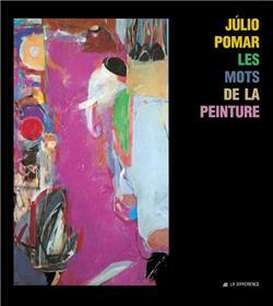 Julio Pomar - les mots de la peinture