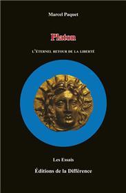 Platon, l´éternel retour de la liberté