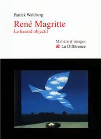 René Magritte. Le hasard objectif