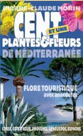 Cent et une plantes et fleurs de Méditerranée