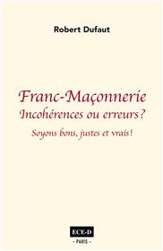 Franc-Maçonnerie: incohérences ou erreurs?