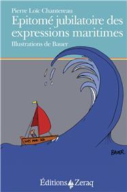 Epitomé jubilatoire des expressions maritimes