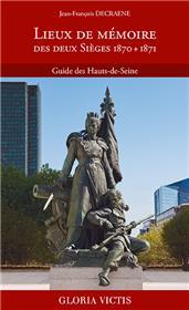 Lieux de mémoire des deux Sièges 1870 + 1871 - Guide des Hauts de Seine